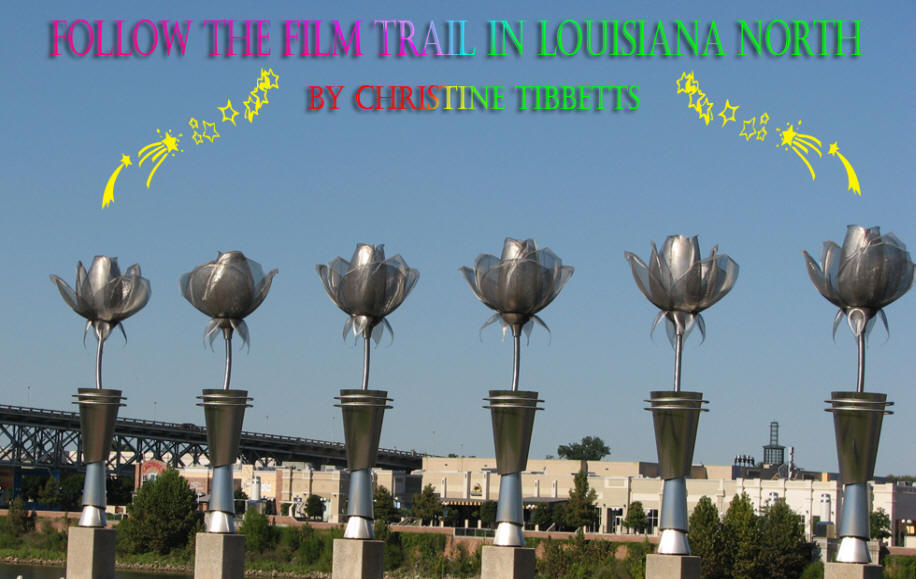 Buildings and steel flowers with caption Follow the Film Trail in Louisiana North